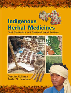 Indigenous Herbal Medicines: Tribal Formulations and Traditional Herbal Practices