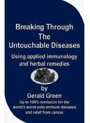 Breaking Through The Untouchable Diseases: Using Applied Immunology and Herbal Remedies