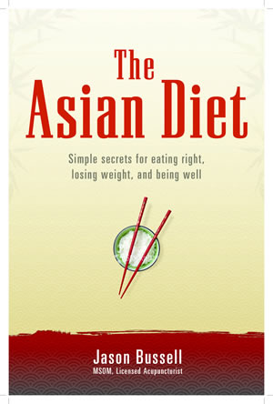 The Asian Diet – Simple secrets for eating right, losing weight and being well