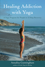 Healing Addiction with Yoga: A Yoga Program for People in 12-Step Recovery 3rd Edition