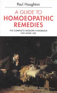 [Image: A Guide to Homeopathic Remedies The complete modern handbook for home use]