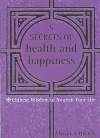 [Image: 5 Secrets of Health and Happiness: Chinese Wisdom to Nourish Your Life]