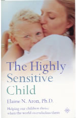 [Image: The Highly Sensitive Child: Helping our Children Thrive when the World Overwhelms Them]