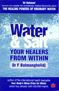 [Image: Water and Salt: Your Healers From Within; Water Cures, Drugs Kill]