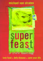 [Image: Super Feast: Love Food - Defy Disease - Save Your Life]