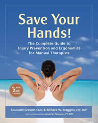 [Image: Save Your Hands! The Complete Guide to Injury Prevention and Ergonomics for Manual Therapists 2nd Edition]