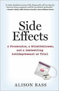 [Image: Side Effects: A Prosecutor, a Whistleblower, and a Bestselling Antidepressant on Trial]