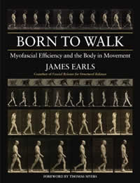 [Image: Born to Walk: Myofascial Efficiency and the Body in Movement]