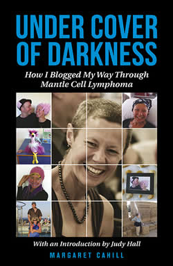 [Image: Under Cover of Darkness - How I Blogged My Way Through Mantle Cell Lymphoma]