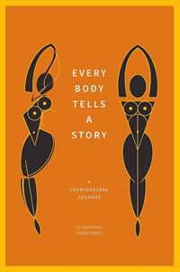 [Image: Every Body Tells a Story: A Craniosacral Journey]