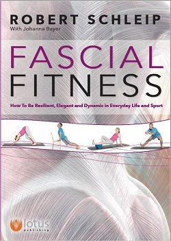 [Image: Fascial Fitness - How to be Resilient, Elegant and Dynamic in Everyday Life and Sport]