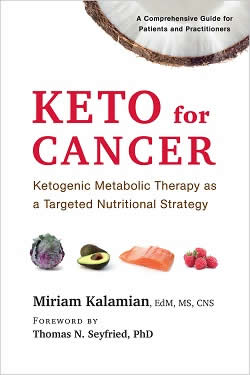 [Image: KETO FOR CANCER - Ketogenic Metabolic Therapy as a Targeted Nutritional Strategy]