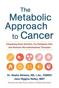 [Image: The Metabolic Approach To Cancer - Integrating Deep Nutrition, the Ketogenic Diet, and Nontoxic Bio-Individualized Therapies]