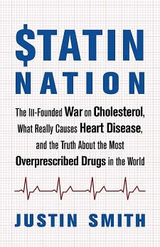 [Image: Statin Nation - The Ill-Founded War on Cholesterol, What Really Causes Heart Disease, and the Truth About the Most Overprescribed Drugs in the World]