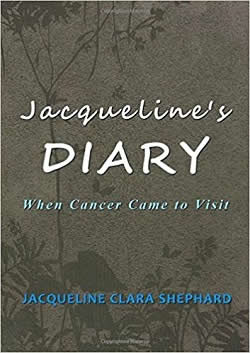 [Image: Jacqueline's Diary - When Cancer Came to Visit]