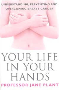 [Image: Your Life in Your Hands - Understanding, Preventing and Overcoming Breast Cancer]
