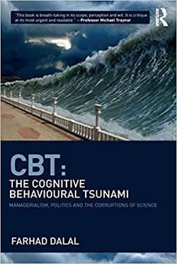 [Image: CBT: The Cognitive Behavioural Tsunami - Managerialism, Politics and the Corruptions of Science]