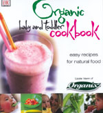 [Image: Organic Baby & Toddler Cookbook - easy recipes for natural food]