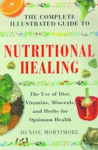 [Image: The Complete Illustrated Guide to Nutritional Healing]