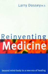 [Image: Reinventing Medicine: Beyond Mind-Body to a New Era of Healing]