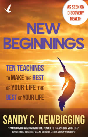 New Beginnings: Ten Teachings to Making the Rest of Your Life the Best of Your Life