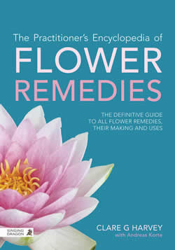 The Practitioner's Encyclopedia of Flower Remedies