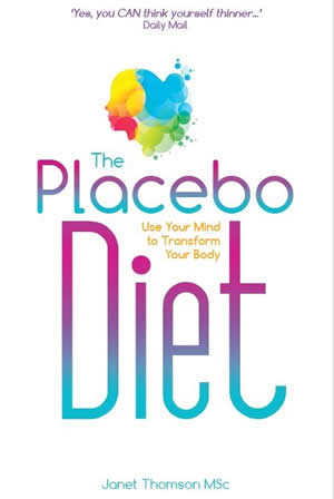 The Placebo Diet: Use Your Mind to Transform Your Body