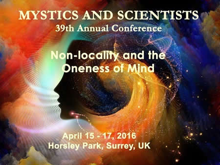 39th Annual Mystics and Scientists Conference - 15-17 April, Horsley Park, Surrey