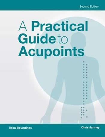 A Practical Guide to Acupoints 2nd Edition