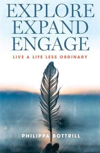 Explore, Expand, Engage: Live a Life Less Ordinary